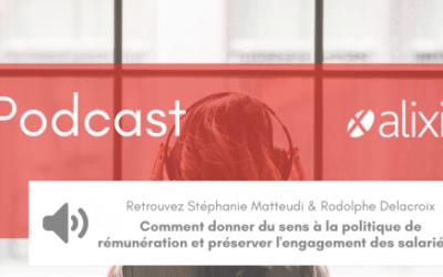 Podcast : Comment donner du sens à la politique de rémunération et préserver l'engagement des salariés ?